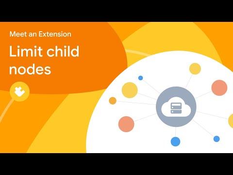 Meet an Extension: Limit child nodes