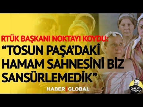 """RTÜK Başkanı Son Noktayı Koydu, """"Tosun Paşa'daki Hamam Sahnesini Biz Sansürlemedik!"""""""
