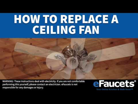 How to Replace a Ceiling Fan - eFaucets.com