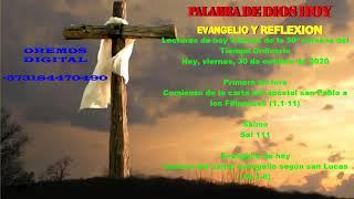 EVANGELIO Y REFLEXION DE HOY VIERNES 30 DE OCTUBRE DEL 2020