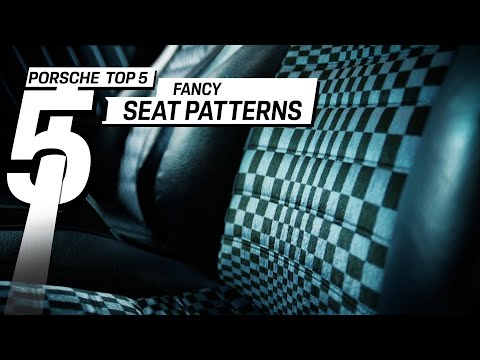 Porsche Top 5 Series: Fancy Seat Patterns