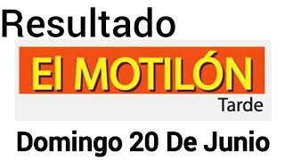 Resultado EL MOTILON TARDE Del Domingo 20 De Junio