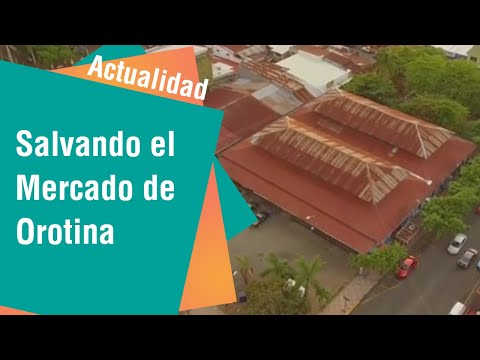 Salvando el Mercado de Orotina   Actualidad