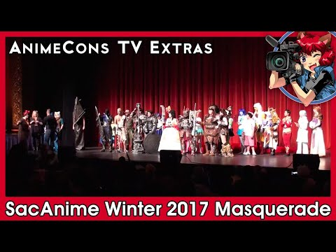 SacAnime Winter 2017 Masquerade - AnimeCons TV Extras