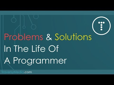 Problems & Solutions In The Life Of A Programmer