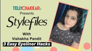 Stylefiles with Vishakha Pandit - Episode 8 | 3 Easy Eyeliner Hacks to perfect your wing liner I - TELLYCHAKKAR