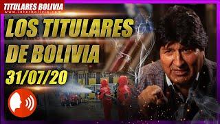 ???????? LOS TITULARES DE BOLIVIA ???????? 31 DE JULIO 2020 [ NOTICIAS DE BOLIVIA] Edición musical ????