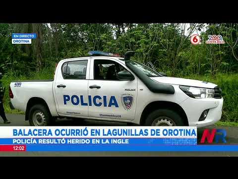 Oficial resulta herido durante intercambio de disparos en Orotina