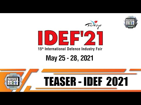IDEF 2021 International Defense Industry Fair & Exhibition in Istanbul Turkey 25 to 28 May 2021