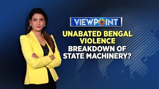 Unabated Bengal Violence: Breakdown Of State Machinery?   Viewpoint   CNN News18 - IBNLIVE