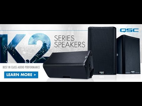 QSC K.2 Series Powered Loudspeakers Introduction