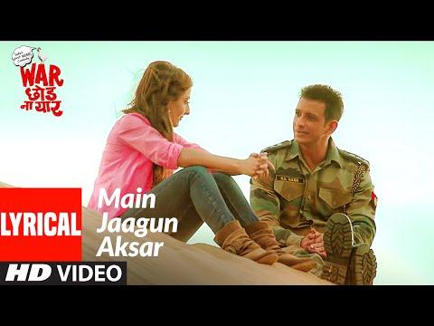 Main Jaagun Aksar (Lyrical) | War Chhod Na Yaar | Sharman Joshi, Soha Ali Khan