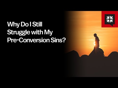 Why Do I Still Struggle with My Pre-Conversion Sins? // Ask Pastor John