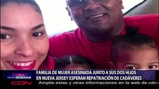 Familia de mujer asesinada junto a sus dos hijos en Nueva Jersey esperan repatriación de cadáveres