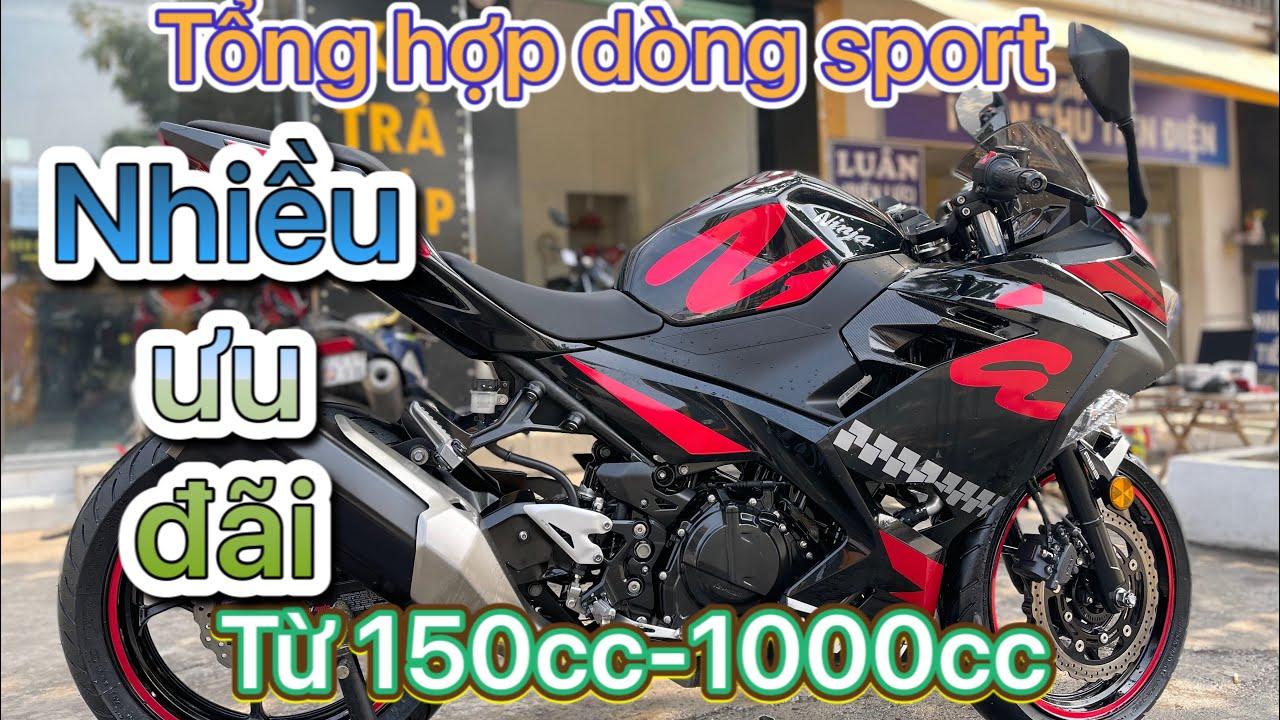 Dương motor - TỔNG HỢP DÒNG SPORT PHÂN KHÚC 150cc-1000cc ae tham khảo