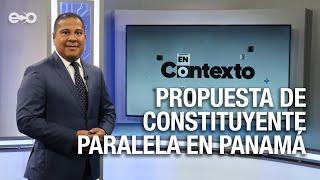 Constituyente acabaría con el problema institucional de Panamá | En Contexto
