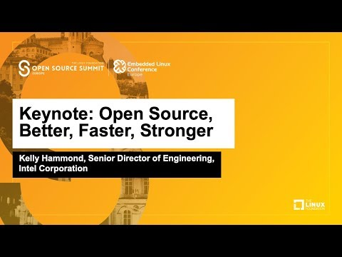 Keynote: Open Source, Better, Faster, Stronger - Kelly Hammond, Intel