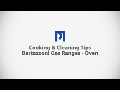 PM BUILDER - Cooking & Cleaning Tips - Bertazzoni Gas Ranges - Oven