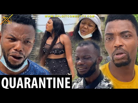 THE QUARANTINE (XPLOIT COMEDY)