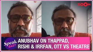 Anubhav Sinha on Thappad, Rishi & Irrfan's demise, OTT vs Theatre release, box office clashes & more - ZOOMDEKHO