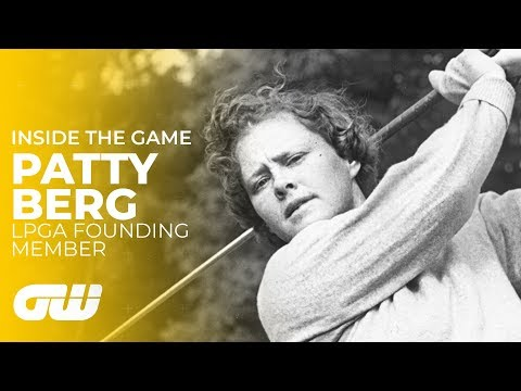 Patty Berg: The Woman Who Revolutionised Golf | Inside The Game | Golfing World