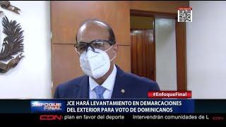 JCE hará levantamiento en demarcaciones del exterior para voto de dominicanos