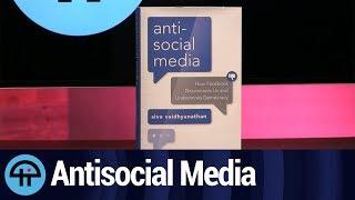 Siva Vaidhyanathan: Antisocial Media
