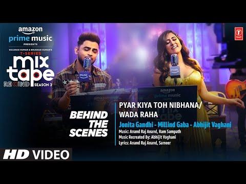 Making of Pyar Kiya Toh Nibhana/ Wada Raha Ep-6 |Jonita G, Millind G,Abhijit V | T-Series Mixtape S3