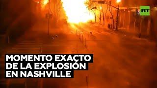 Momento exacto de la explosión en Nashville captado por cámaras de seguridad