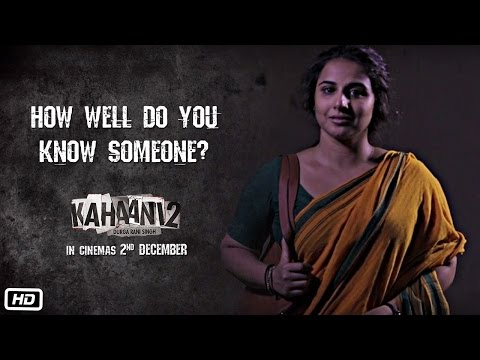 Kahaani 2 – Durga Rani Singh | How Well Do You Know Someone?