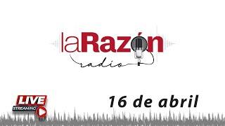 La Razón Radio 16-04-21