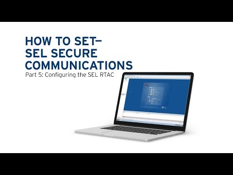 How to Set the SEL Secure Communications System, Part 5: Configuring the SEL RTAC