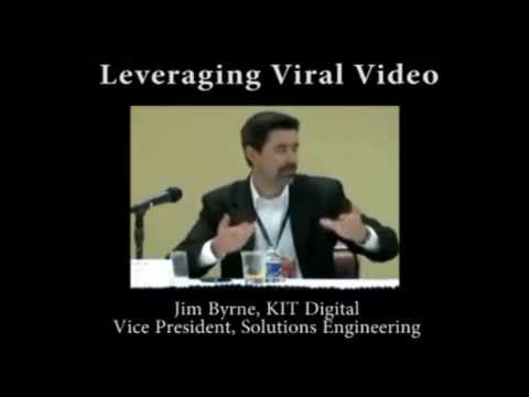 Jim Byrne: Leveraging Viral Video