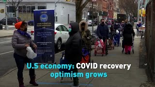 U.S economy: COVID recovery optimism grows