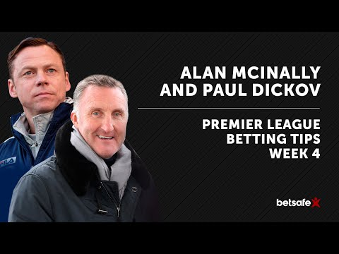 Premier League Betting Tips week 4 - McInally and Dickov
