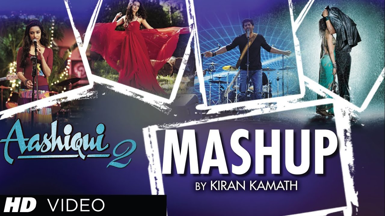 Aashiqui 2 Mashup Song
