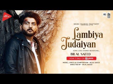 Lambiya Judaiyan-Bilal Saeed Mp3 Song Download And Video