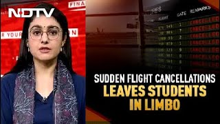 Sudden Flight Cancellations Leaves Students In Limbo - NDTV