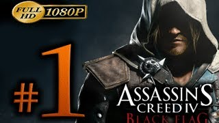 Assassin's Creed 4 - Walkthrough Part 1 [1080p HD] - First 2 Hours! - Assassin's Creed 4 Black Flag