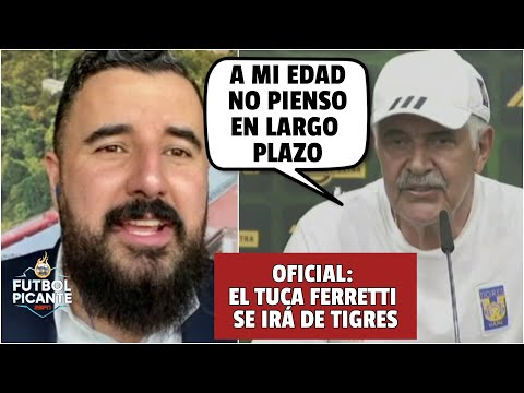 LO CONFIRMÓ el TUCA. Ferretti se va de Tigres al terminar Liga MX Guard1anes 2021.   Futbol Picante