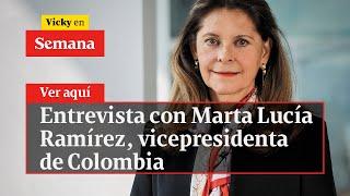 ????  Entrevista con Marta Lucía Ramírez, vicepresidenta de Colombia | Vicky en Semana