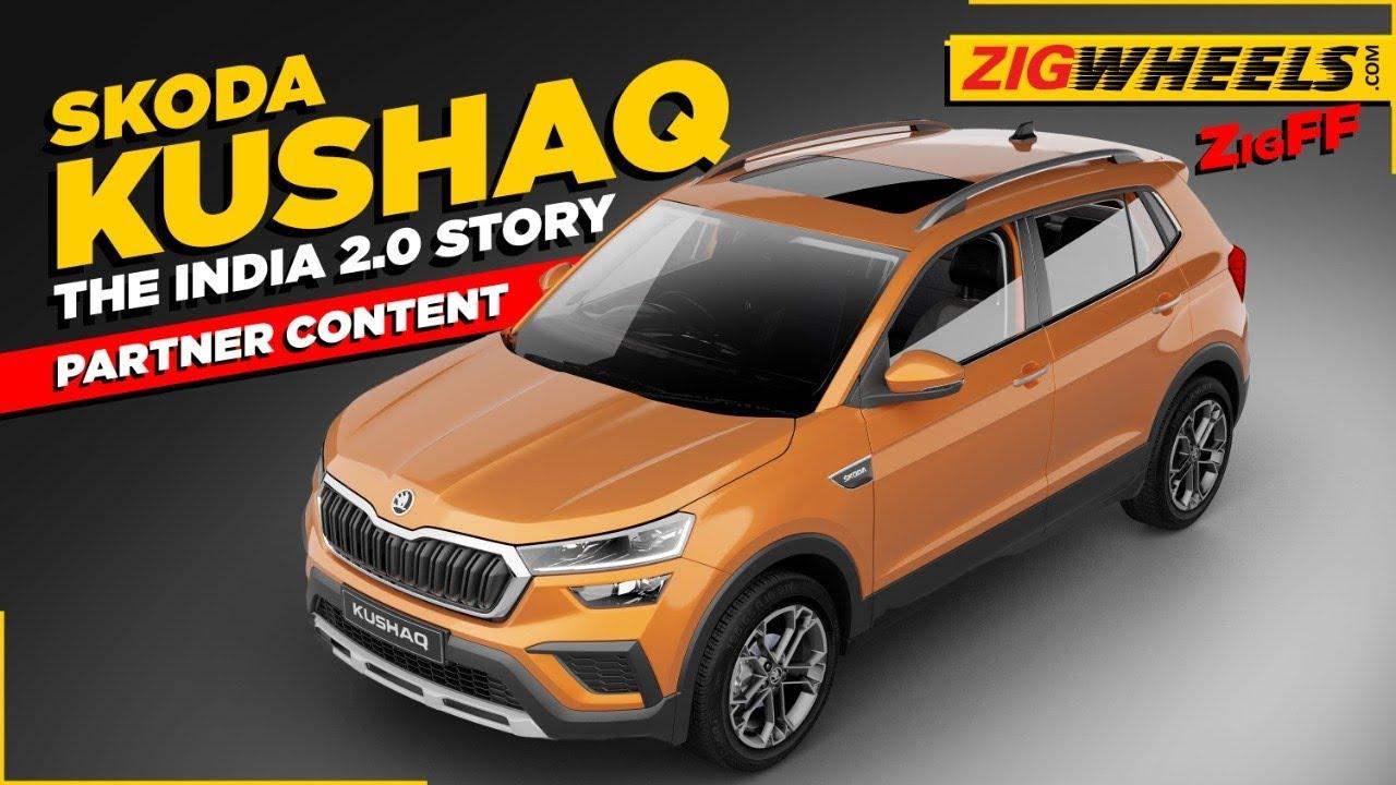 Skoda Kushaq 2021 And The India 2.0 Story   ZigFF