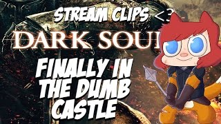 FINALLY IN THE DUMB CASTLE - Dark Souls II Livestream