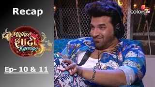 Mujhse Shaadi Karoge - मुझसे शादी करोगे - Episode -10 & 11 - Recap - COLORSTV