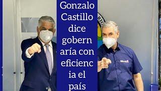 Gonzalo castillo aseguró que gobernaría la República Dominicana de manera eficiente y correcta
