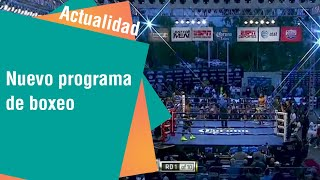 Nuevo programa de boxeo en Repretel | Actualidad