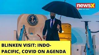 Antony Blinken India Visit   Indo-Pacific, Covid Priority On Agenda   NewsX - NEWSXLIVE