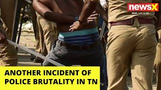 Another incident of police brutality in Tamil Nadu |NewsX - NEWSXLIVE