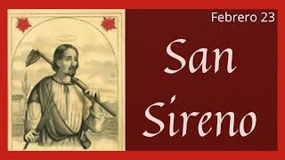 ????? Vida y Obra de San Sireno (Santoral Febrero 23)