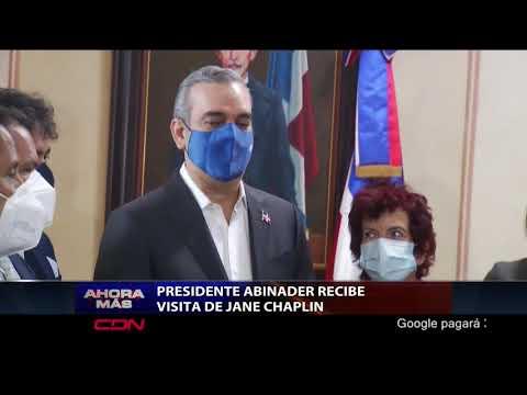 Presidente Abinader recibe visita de productora Jane Chaplin